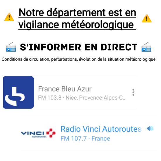 Notre département est en vigilance météorologique - S'INFORMER EN DIRECT : France Bleu Azur: FM 103.8 .Nice, Provence-Alpes-Côte d'Azur -  Radio Vinci Autoroutes: FM 107.7 .France